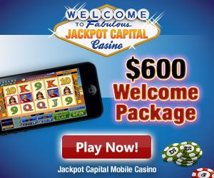 $600 Welcome at Jackpot Capital Mobile Casino